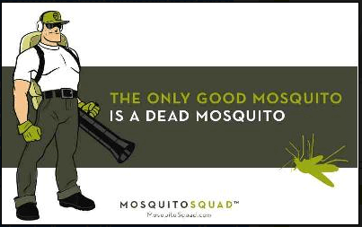 the only good mosquito is a dead mosquito